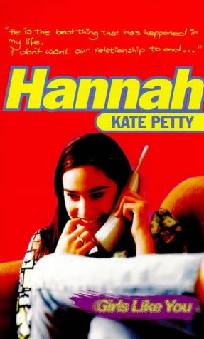 Girls Like You: Hannah: Petty, Kate