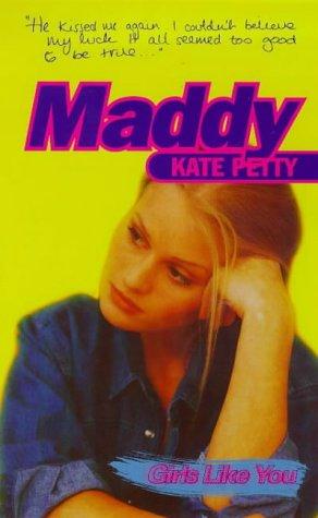Girls Like You: Maddy: Petty, Kate