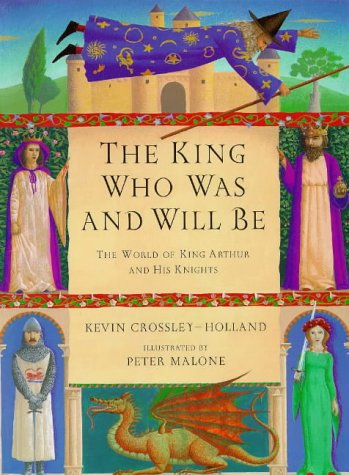 9781858816746: King Who Was and Will be: World of King Arthur and His Knights