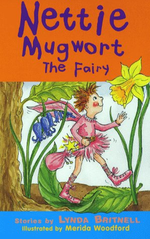 Nettie Mugwort the Fairy: Britnell, Lynda