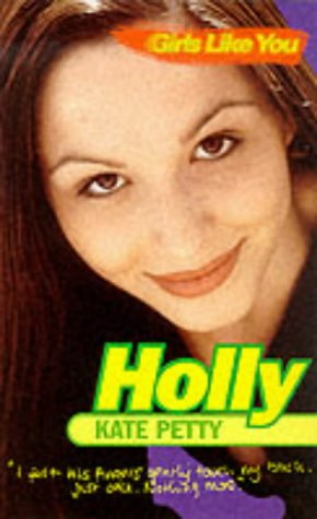Girls Like You: Holly: Petty, Kate