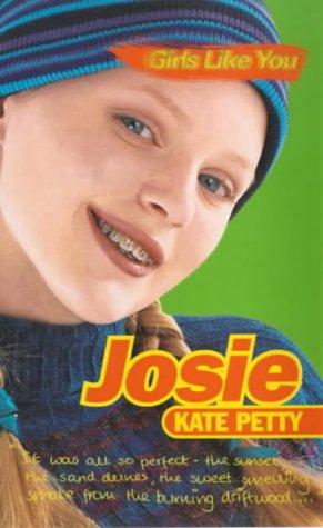 Girls Like You: Josie: Petty, Kate