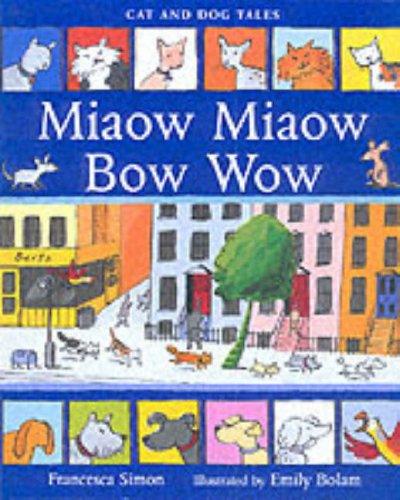 Miaow Miaow Bow Wow (Early Reader): Francesca Simon