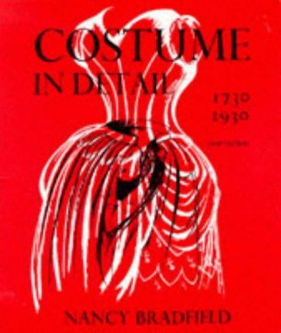 Costume in Detail: Women's Dress, 1730-1930 (9781858820385) by Bradfield, Nancy