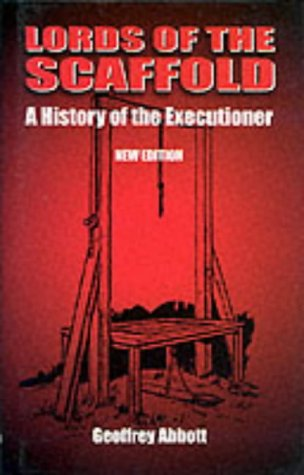 9781858820552: Lords of the Scaffold: A History of the Executioner