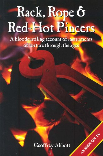 Rack, Rope & Red-Hot Pincers (9781858820576) by Abbott, Geoffrey