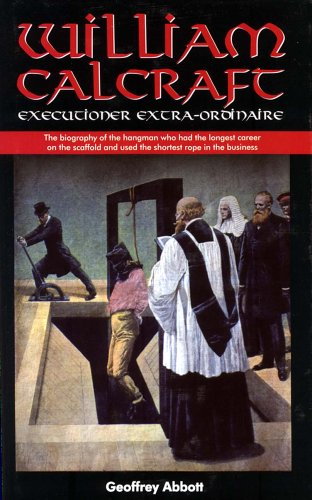 9781858820583: William Calcraft: Executioner Extra-ordinaire!