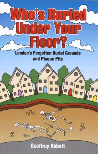 Who's Buried Under Your Floor? (1858820634) by Geoffrey Abbott