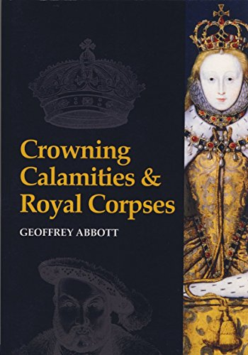Crowning Calamaties and Royal Corpses (1858820685) by Geoffrey Abbott
