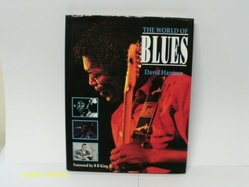 The World of Blues. Foreword by B. B. King
