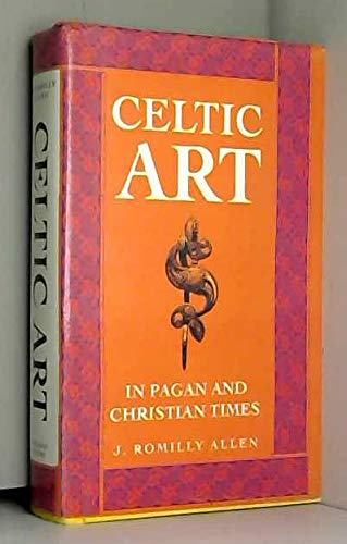 CELTIC ART IN PAGAN AND CHRISTIAN TIMES.