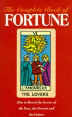9781858911175: The Complete Book Of Fortune: How to Reveal the Secrets of the Past,the Present and the Future