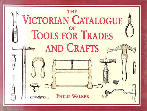 The Victorian Catalogue of Tools for Trades and Crafts.: Walker,Philip (ed.).