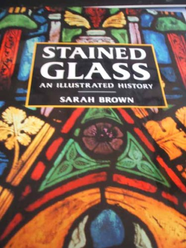 9781858911571: Stained Glass: An Illustrated History