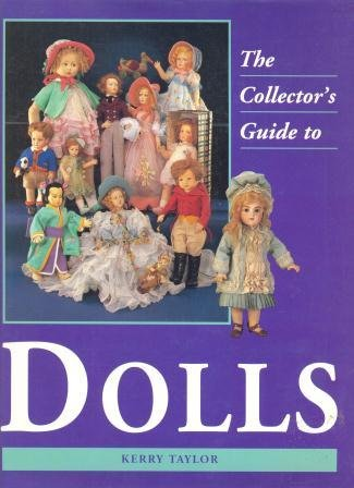 The Collector's Guide to Dolls