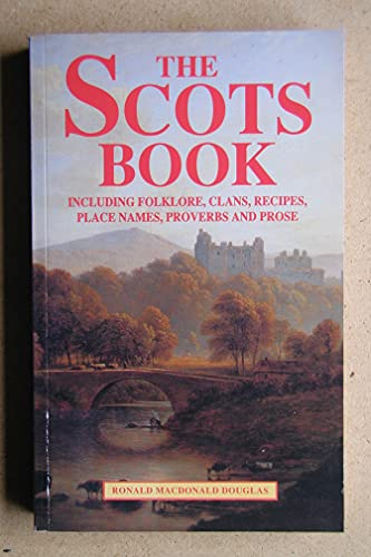 9781858912035: The Scots Book : Including Folklore, Clans, Recipes, Place Names, Proverbs and Prose