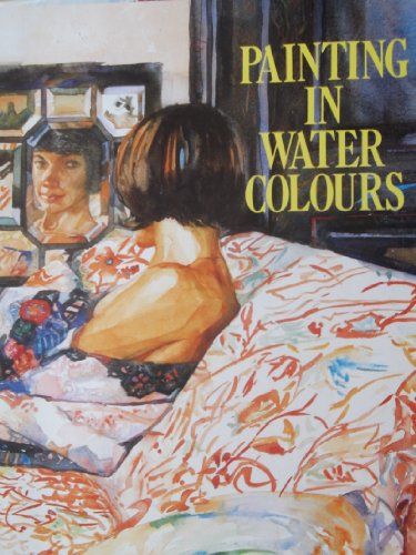 Painting in Watercolours: Richard Bolton, Jan