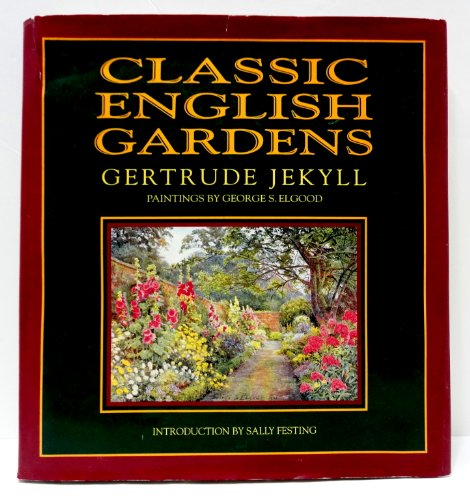 Classic English Gardens: Jekyll, Gertrude