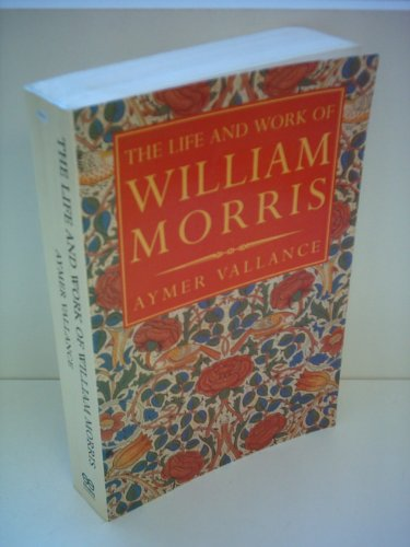 William Morris. His Art, his Writings and: Vallance, Aymer