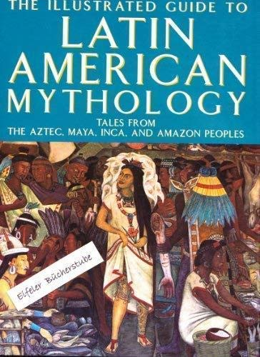 9781858913247: Illustrated Guide to Latin American Mythology: Tales from Ancient Mexico,Peru and Brazil