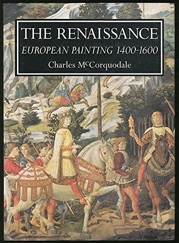 The Renaissance: European Painting 1400-1600: McCorQuodale, Charles