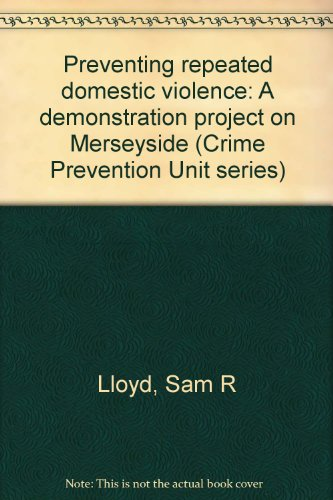 9781858931395: Preventing repeated domestic violence: A demonstration project on Merseyside (Crime Prevention Unit series)