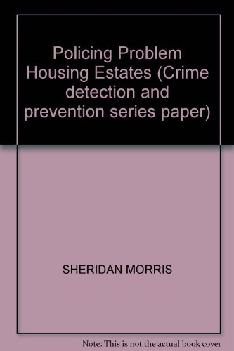9781858936567: POLICING PROBLEM HOUSING ESTATES (CRIME DETECTION AND PREVENTION SERIES PAPER)