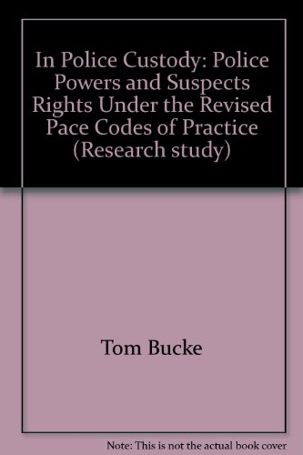 In police custody : police powers and suspects rights under the revised PACE codes of practice.: ...