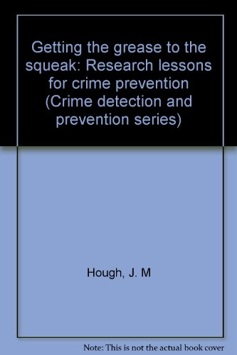 9781858939841: Getting the grease to the squeak: Research lessons for crime prevention (Crime detection and prevention series)