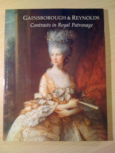 9781858940069: Gainsborough & Reynolds: Contrasts in royal patronage