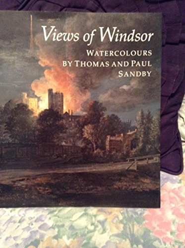 9781858940212: Views of Windsor : watercolours by Thomas and Paul Sandby : from the collection of Her Majesty Queen Elizabeth II