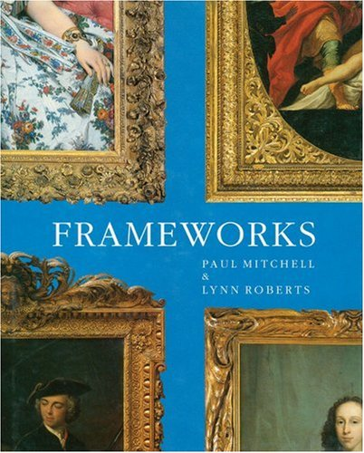 Frameworks: Form, Function and Ornament in European: Mitchell, Paul and