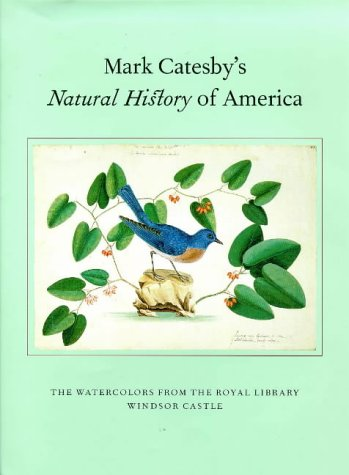 9781858940380: Mark Catesby's Natural History of America: Watercolours from the Royal Library, Windsor Castle