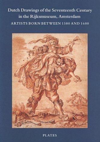 9781858940519: Dutch Drawings of the Seventeenth Century in the Rijksmuseum, Amsterdam: Artists Born Between 1580 and 1600 (Catalogue of the Dutch and Flemish Drawings in the Rijkspren)