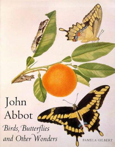 John Abbot : Birds, Butterflies and Other: Gilbert, Pamela