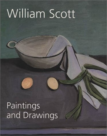 William Scott: Paintings and Drawings: Tooby, Mike