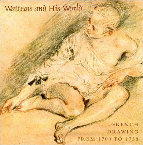 Watteau and His World: French Drawing from: Wintermute, Alan, Bailey,
