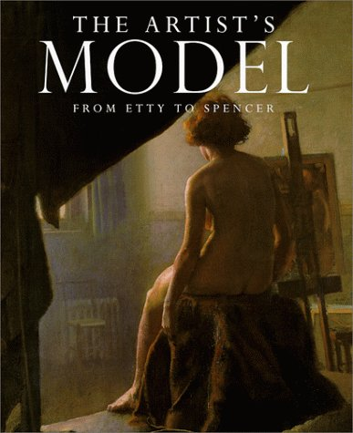 The Artist's Model: From Etty to Spencer