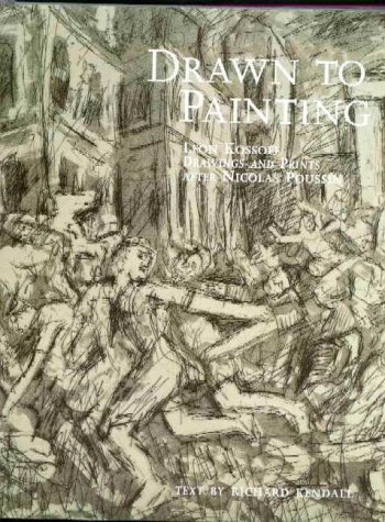 9781858940946: DRAWN TO PAINTING GEB: Leon Kossoff's Drawings and Paintings After Nicholas Poussin
