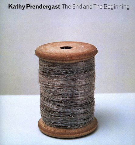 9781858940960: Kathy Prendergast: The End and the Beginning