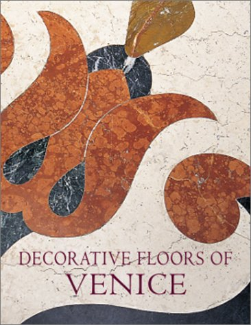 Decorative Floors of Venice (1858941083) by Sammartini, Tudy