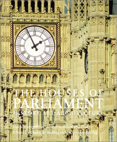 The Houses Of Parliament : History , Art , Architecture: Riding , Christine and Jacqueline Riding ,...