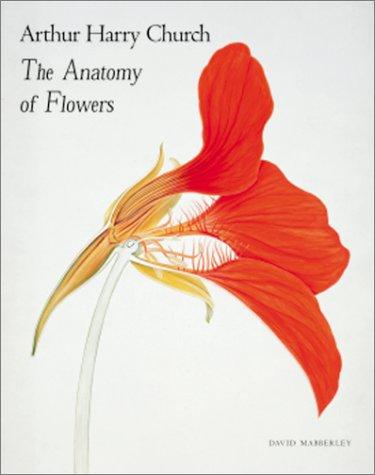 Arthur Harry Church The Anatomy of Flowers: Church, Arthur Harry and David Mabberley