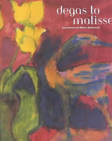 Degas to Matisse : Impressionist and Modern Masterworks