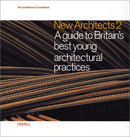 9781858941387: New Architects 2: A Guide to Britain's Best Young Architectural Practices