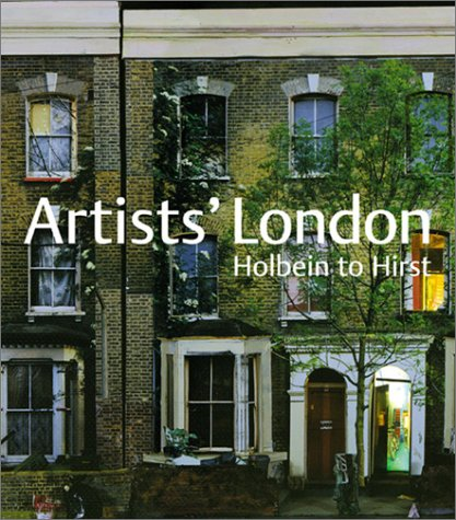 Artists' London : Holbein to Hirst: Lucy Peltz; Cathy