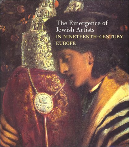 9781858941530: The Emergence of Jewish Artists in Nineteenth-Century Europe