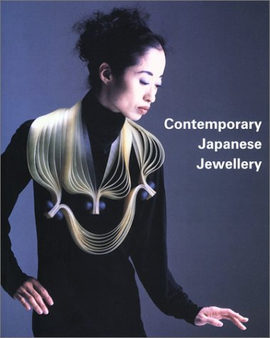Contemporary Japanese Jewelry: Fraser, Simon; Hida, Toyojiro