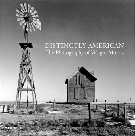 Distinctly American: The Photography of Wright Marris: Trachtenberg, Alan