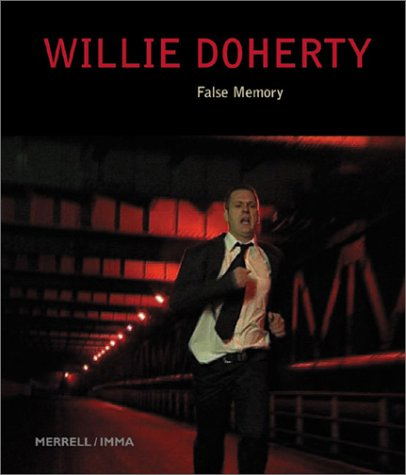 Willie Doherty: False Memory (9781858941790) by Carolyn Christov-Bakargiev; Caoimhin Mac Giolla Leith